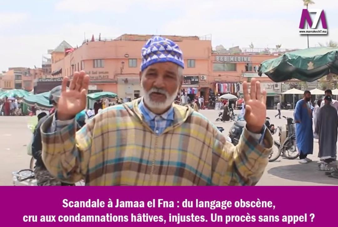 Scandale à Jamaa el Fna : du langage obscène, cru aux condamnations hâtives, injustes. Un procès sans appel ?